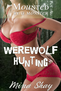 Mounted by a Monster: Werewolf Hunting