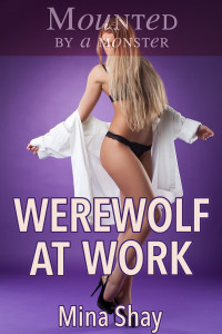 Mounted by a Monster: Werewolf At Work