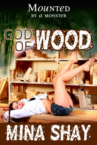 Mounted by a Monster: God of Wood