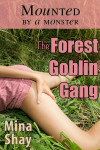 Mounted by a Monster: The Forest Goblin Gang