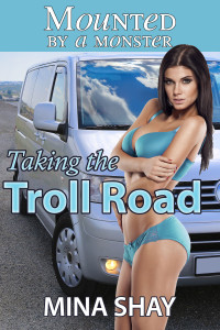 Mounted by a Monster: Taking the Troll Road