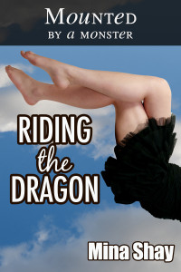 Mounted by a Monster: Riding the Dragon