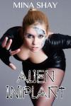 Alien Implant by Mina Shay