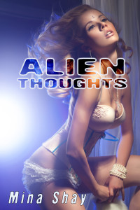 Alien Thoughts by Mina Shay